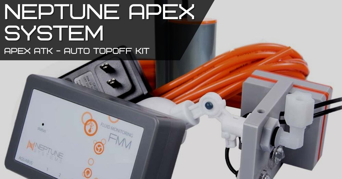 Reef Stable - Saltwater Fish Tank Blog - Neptune Apex System - Apex ATK - Auto Top-Off Kit